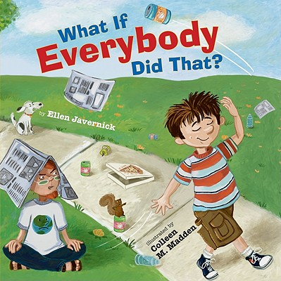What If Everybody Did That? By Javernick, Ellen/ Madden, Colleen M. (ILT)